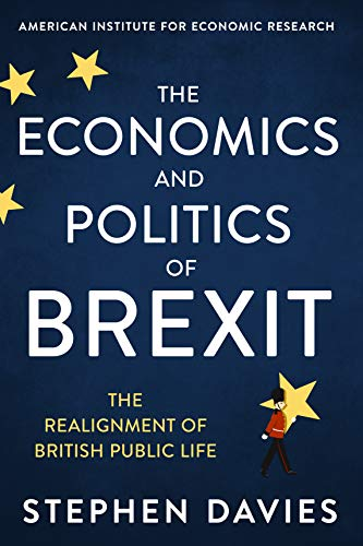 The Economics and Politics of Brexit: The Realignment of British Public Life